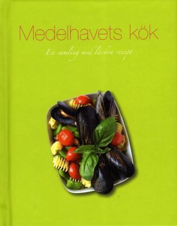 Medelhavets Kök - En Samling Med Läckra Recept