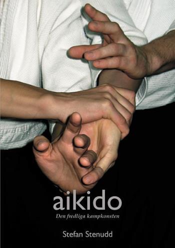 Aikido - Den Fredliga Kampkonsten