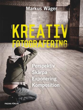 Kreativ Fotografering - Lär Dig Tänka Kreativt Med Kameran