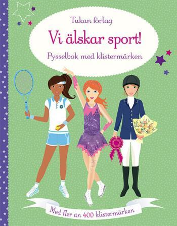 Vi Älskar Sport! - Pysselbok Med Klistermärken