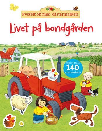 Livet På Bondgården - Pysselbok Med Klistermärken