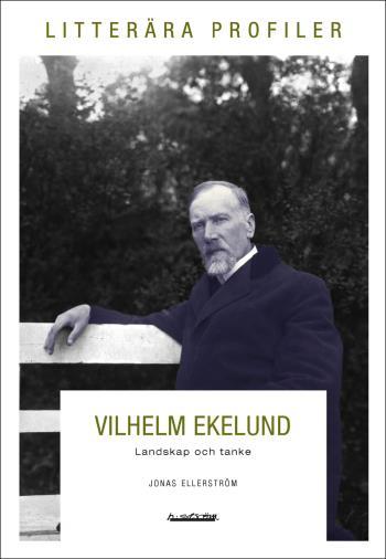 Vilhelm Ekelund. Landskap Och Tanke