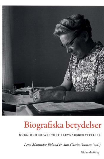 Biografiska Betydelser - Norm Och Erfarenhet I Levnadsberättelser