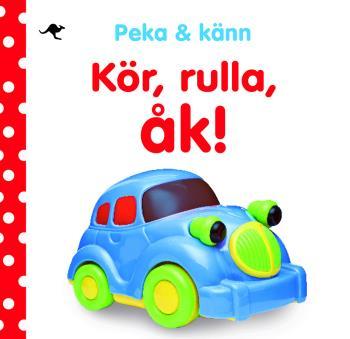 Peka Och Känn - Kör, Rulla, Åk