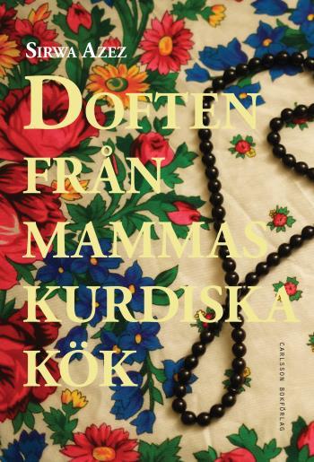 Doften Från Mammas Kurdiska Kök