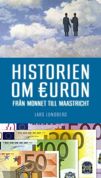 Historien Om Euron - Från Monnet Till Maastricht