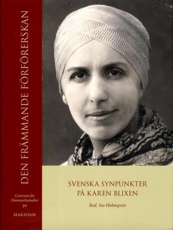 Den Främmande Förförerskan - Svenska Synpunkter På Karen Blixen