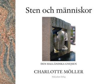 Sten Och Människor - Den Halländska Gnejsen