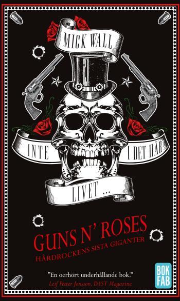 Inte I Det Här Livet... Guns N' Roses - Hårdrockens Sista Giganter