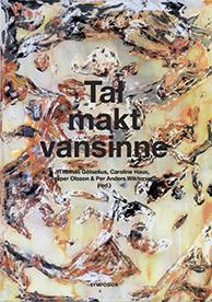 Tal, Makt, Vansinne - En Vänbok Till Ulf Olsson