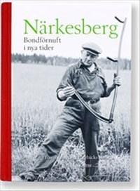 Närkesberg - Bondförnuft I Nya Tider