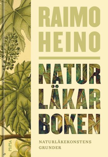 Naturläkarboken - Naturläkekonstens Grunder