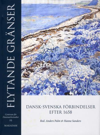 Flytande Gränser - Dansk-svenska Förbindelser Efter 1658