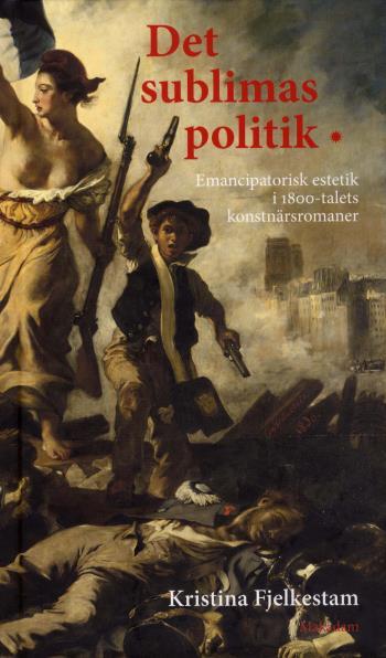 Det Sublimas Politik - Emancipatorisk Estetik I 1800-talets Konstnärsromaner