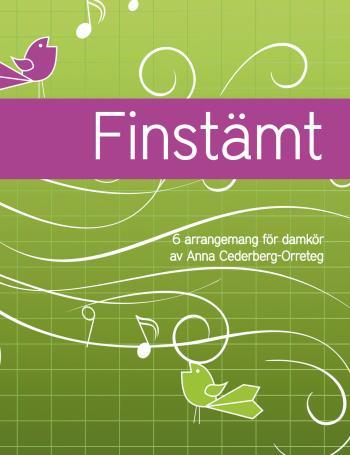 Finstämt - 6 Arrangemang För Damkör Av Anna Cederberg-orreteg