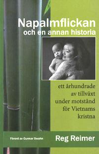 Napalmflickan Och En Annan Historia - Ett Århundrade Av Tillväxt Under Motstånd För Vietnams Kristna