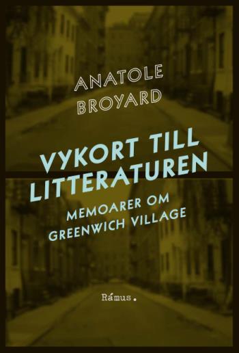 Vykort Till Litteraturen - Memoarer Om Greenwich Village