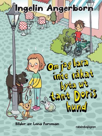 Om Jag Bara Inte Råkat Byta Ut Tant Doris Hund