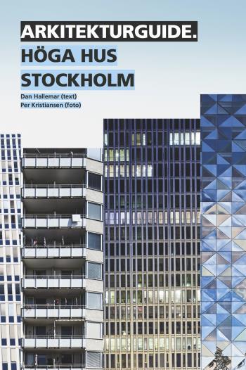 Arkitekturguide- Höga Hus Stockholm