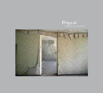 Pripyat - Tusen År Av Ensamhet = A Thousand Years Of Solitude