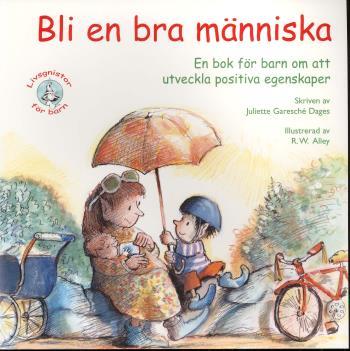 Bli En Bra Människa! En Bok För Barn Om Att Utveckla Positiva Egenskaper