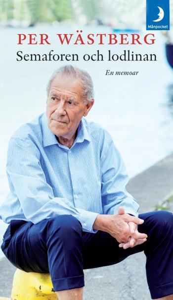 Semaforen Och Lodlinan - En Memoar (1995-2005)