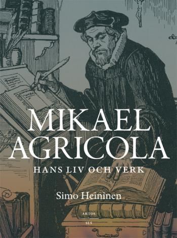 Mikael Agricola - Hans Liv Och Verk