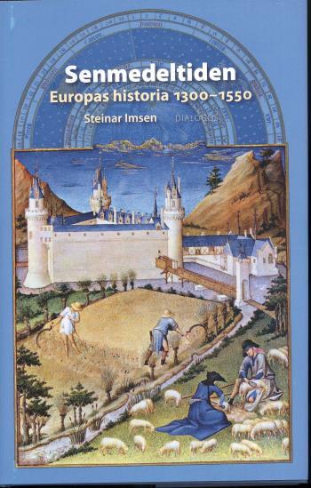 Senmedeltiden - Europas Historia 1300-1550