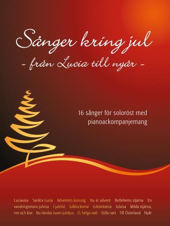 Sånger Kring Jul, 16 Sånger För Soloröst Och Piano