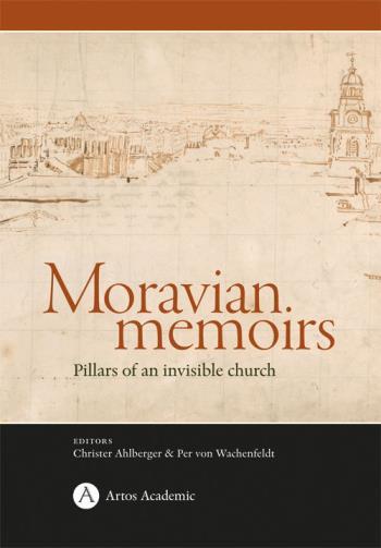 Moravian Memoirs; Pillars Of An Invisible Church