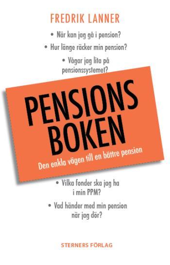 Pensionsboken - Den Enkla Vägen Till Bättre Pension
