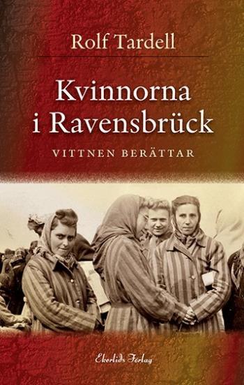 Kvinnorna I Ravensbrück - Vittnen Berättar