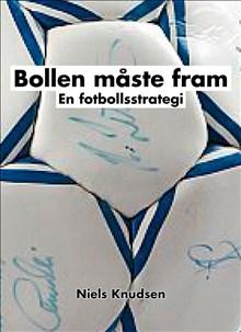 Bollen Måste Fram - En Fotbollsstrategi