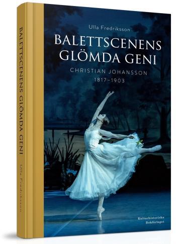 Balettscenens Glömda Geni - Christian Johansson 1817-1903