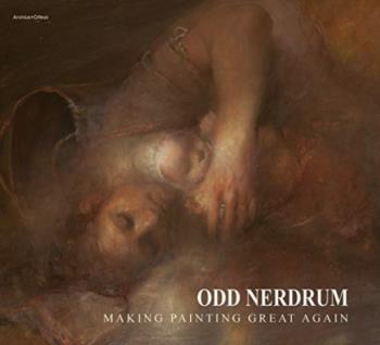 Odd Nerdrum - Making Painting Great Again