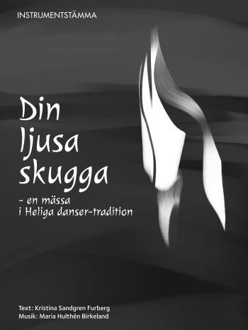 Din Ljusa Skugga, Instrumentstämma