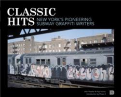 Classic Hits - New York´s Pioneering Subway Graffiti Writers