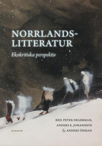 Norrlandslitteratur - Ekokritiska Perspektiv