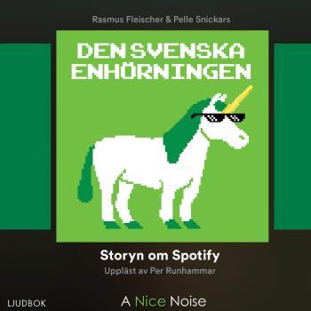 Den Svenska Enhörningen - Storyn Om Spotify
