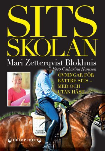 Sitsskolan- Övningar För Bättre Sits - Med Och Utan Häst