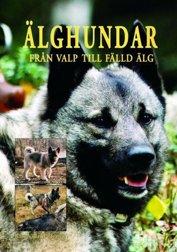 Älghundar - Från Valp Till Fälld Älg