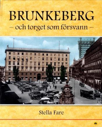 Brunkeberg Och Torget Som Försvann