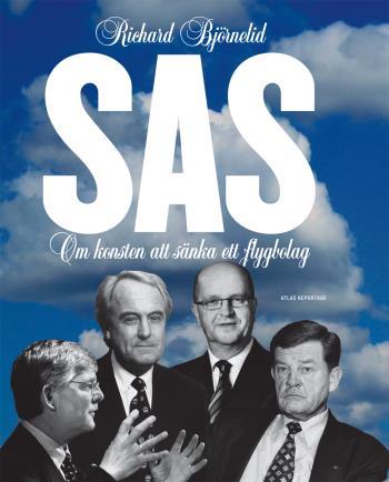 Sas - Om Konsten Att Sänka Ett Flygbolag