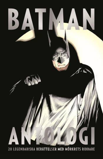 Batman Antologi – 20 Legendariska Berättelser Med Mörkrets Riddare Bok