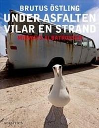 Under Asfalten Vilar En Strand - Midways Albatrosser