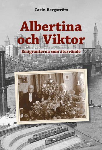 Albertina Och Viktor - Emigranterna Som Återvände