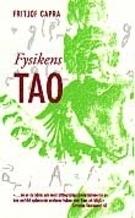 Fysikens Tao - Ett Utforskande Av Parallellerna Mellan Modern Fysik Och Öst