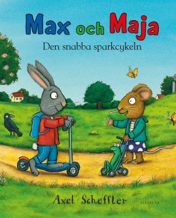 Max Och Maja. Den Snabba Sparkcykeln