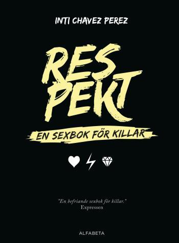 Respekt - En Sexbok För Killar