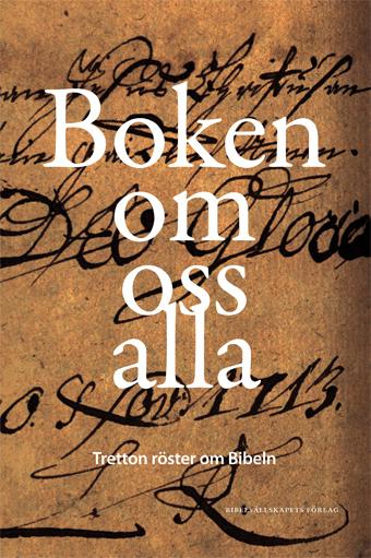 Boken Om Oss Alla - Tretton Röster Om Bibeln